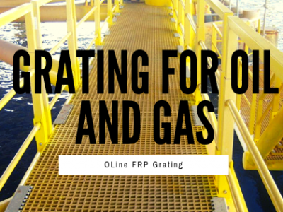 Grating For Oil and Gas- OLine FRP